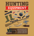 hunting equipment and hunter ammo poster vector image vector image