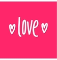 Love Happy Valentines Day Pink Lettering vector image vector image