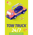 tow truck service for evacuation offering poster vector image vector image