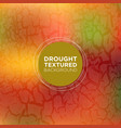 warm grunge background with drought texture vector image vector image