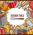 kitchen tool utensil or kitchenware sketch poster vector image