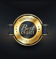best choice golden label design vector image vector image