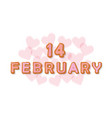 february 14 sweet cartoon letters valentines day vector image vector image
