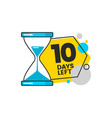 ten days left countdown banner with a sand timer vector image
