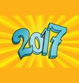 2017 figures inscription pop art retro style vector image