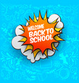 back to school comic bubble vector image vector image