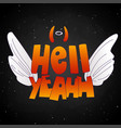 hell yeah cute cartoon lettering with angel wings vector image