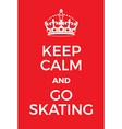 Keep Calm and go skating poster vector image