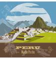 Peru landmarks Retro styled image vector image vector image