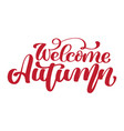 welcome autumn hand lettering phrase on red vector image vector image