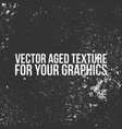aged texture for your graphics vector image vector image