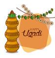 happy ugadi card floral garland kalash decorative vector image vector image
