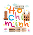 ho chi minh city or saigon vietnam travel and vector image vector image
