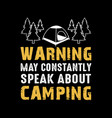warning may constantly speak about camping vector image vector image