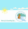 news of a groundhog day -funny groundhog scared of vector image vector image