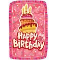 Happy birthday card with Birthday cake vector image