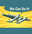 airplane to send rockets into space we can do it vector image vector image