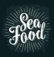 sea food lettering vintage engraving vector image vector image