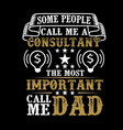 call me dad father day quote and saying vector image vector image