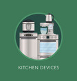 modern kitchen electronic devices poster vector image