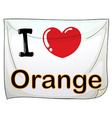 I love orange vector image vector image