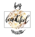 Hey beautiful - lettering with hand drawn vector image vector image