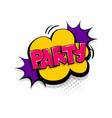 comic text party speech bubble pop art style vector image vector image