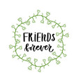 friends forever inspirational lettering poster or vector image