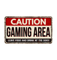gaming area vintage rusty metal sign vector image