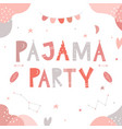 pajama or slumber party for girls invitation card vector image vector image
