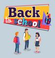 back to school poster with schoolchildren vector image