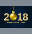 gold glitter happy new year 2018 background vector image