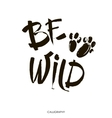 Be wild card Hand drawn lettering background vector image