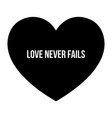 inspirational love quote love never fails simple vector image vector image