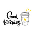postcard good morning coffee calligraphy vector image