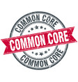 common core round grunge ribbon stamp vector image vector image