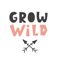 grow wild scandinavian style childish poster vector image