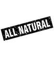 square grunge black all natural stamp vector image vector image