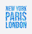 Capital New York Paris London typography t-shirt vector image
