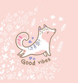 good vibes card with fllowers and white fox or cat vector image vector image