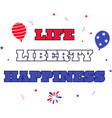 life liberty happiness on white background vector image vector image