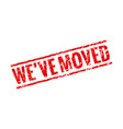 we have moved red sign stamp office home move vector image vector image
