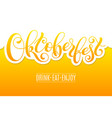 oktoberfest lettering on beer background template vector image
