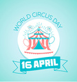 16 April World Circus Day vector image