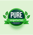 pure vegetarian product green leaves label design vector image