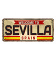 welcome to sevilla vintage rusty metal sign vector image vector image