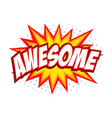 awesome comic splash bubble text vector image vector image