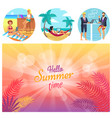 hello summer time poster set vector image vector image
