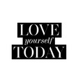 love yourself today card fashion style lovely vector image vector image