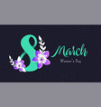 womens day greeting card since march 8 vector image